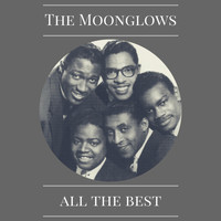The Moonglows - All the Best