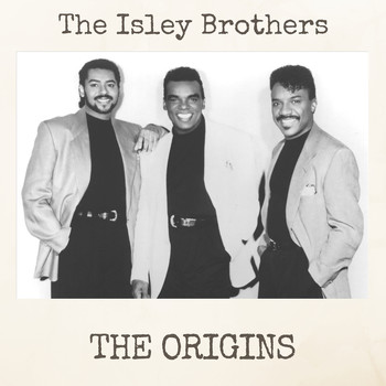 The Isley Brothers - The Origins