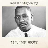 Wes Montgomery - All the Best