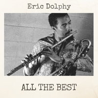 Eric Dolphy - All the Best
