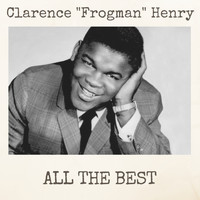 "Clarence ""Frogman"" Henry - All the Best"