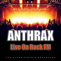 Anthrax - Live On Rock FM (Live)