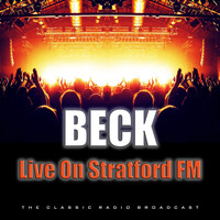 Beck - Live On Stratford FM (Live)