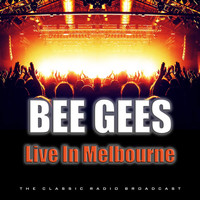 Bee Gees - Live In Melbourne (Live)