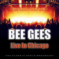 Bee Gees - Live In Chicago (Live)
