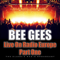 Bee Gees - Live On Radio Europe Part One (Live)