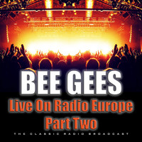 Bee Gees - Live On Radio Europe Part Two (Live)