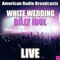 Billy Idol - White Wedding (Live)