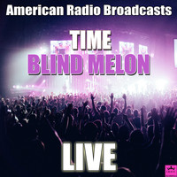 Blind Melon - Time (Live)