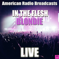 Blondie - In The Flesh (Live)