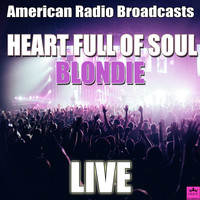 Blondie - Heart Full Of Soul (Live)