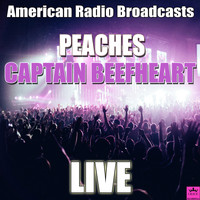 Captain Beefheart - Peaches (Live)