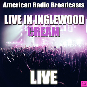 Cream - Live in Inglewood (Live)