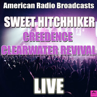 Creedence Clearwater Revival - Sweet Hitchhiker (Live)