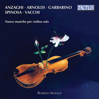 Roberto Arnoldi - New Music for Solo Violin