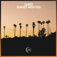 Gh05T - Sunset With You