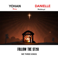 Yohan Henry featuring Danielle Hollobaugh - Follow the Star - We Three Kings