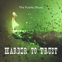 The Purple Shoes - Harder to Trust