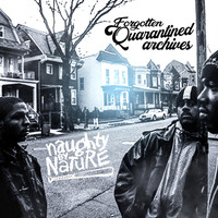 Naughty By Nature - Forgotten Quarantined Archives (Explicit)