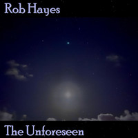 Rob Hayes - The Unforeseen