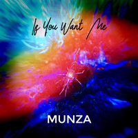 MUNZA - If You Want Me