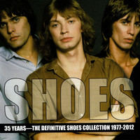 Shoes - 35 Years: The Definitive Shoes Collection 1977-2012