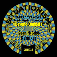 Situation - Beyond Compare (Sean McCabe Remixes)