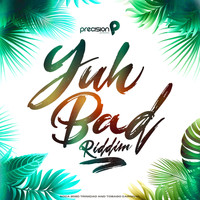 Precision Productions - Yuh Bad Riddim (Soca 2020 Trinidad and Tobago Carnival)