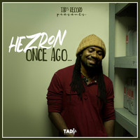 Hezron - Once Ago...