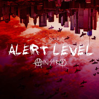 Ministry - Alert Level (Quarantined Mix)
