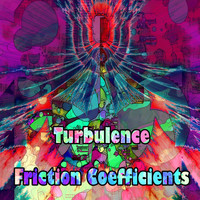 Turbulence - Friction Coefficients