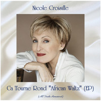 "Nicole Croisille - Ca Tourne Rond ""African Waltz"" (EP) (Remastered 2020)"
