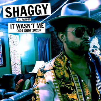 Shaggy - It Wasn't Me (Hot Shot 2020) [feat. Rayvon]