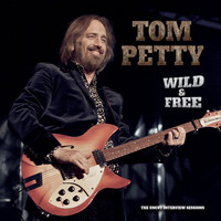 Tom Petty - Wild and Free