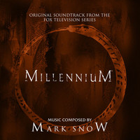 Mark Snow - Millennium (Original Soundtrack from the Television Series)