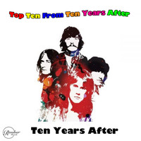 Ten Years After - Top Ten from Ten Years After