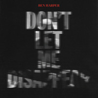 Ben Harper - Don't Let Me Disappear