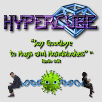 Hypercube - Say Goodbye to Hugs and Handshakes (Radio Edit)