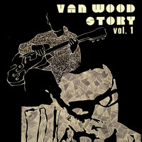 Peter Van Wood - Van Wood Story vol. 1