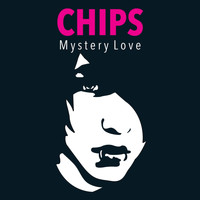 Chips - Mystery Love