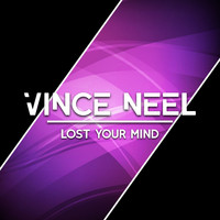Vince Neel - Lost Your Mind (Explicit)