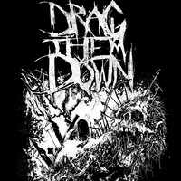 Drag Them Down - Drag Them Down (Explicit)