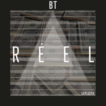 BT - RÉEL (Explicit)