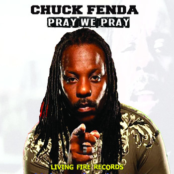 Chuck Fenda - Pray We Pray