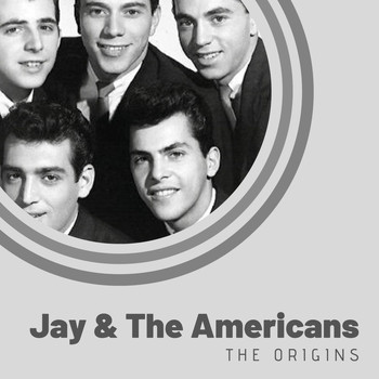Jay & The Americans - The Origins of Jay & The Americans