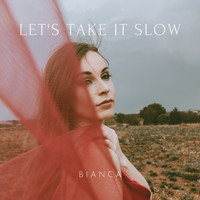 Bianca - Let's Take It Slow