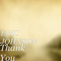 Eric Johnson - Thank You (Explicit)