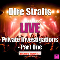 Dire Straits - Private Investigations - Part One (Live)
