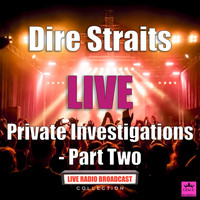 Dire Straits - Private Investigations - Part Two (Live)
