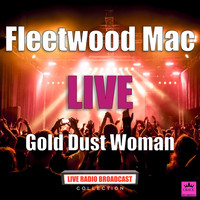 Fleetwood Mac - Gold Dust Woman (Live)